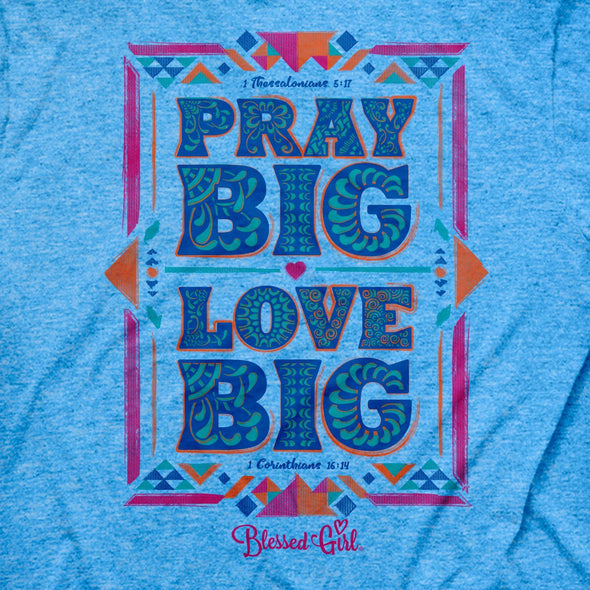 Blessed Girl Womens T-Shirt Pray Big T-Shirts