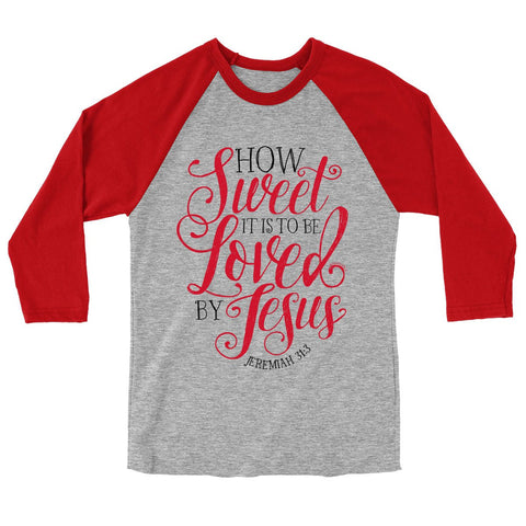 How Sweet 3/4-Sleeve Raglan T-Shirt