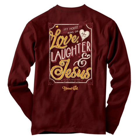 Love Laughter And Jesus Long Sleeve T-Shirt ™