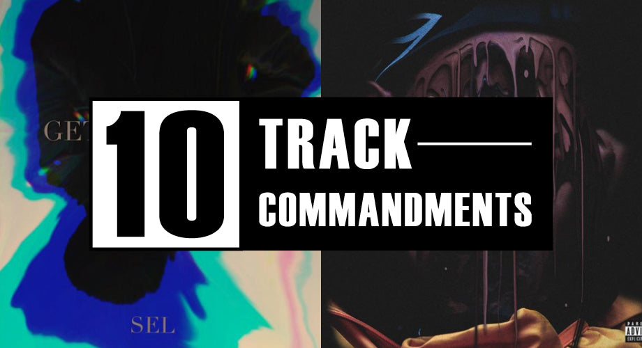 10 TRACK COMMANDMENTS, VOL. 15 :: Shit You Shouldn't Sleep On