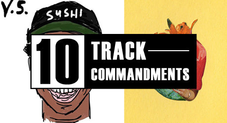 10 TRACK COMMANDMENTS, VOL. 4 :: Shit You Shouldn't Sleep On
