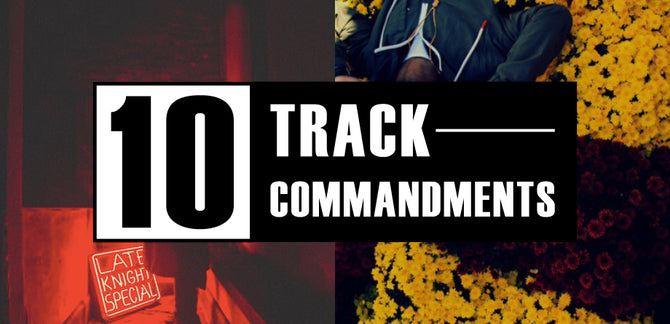 10 TRACK COMMANDMENTS, VOL. 10 :: Shit You Shouldn't Sleep On