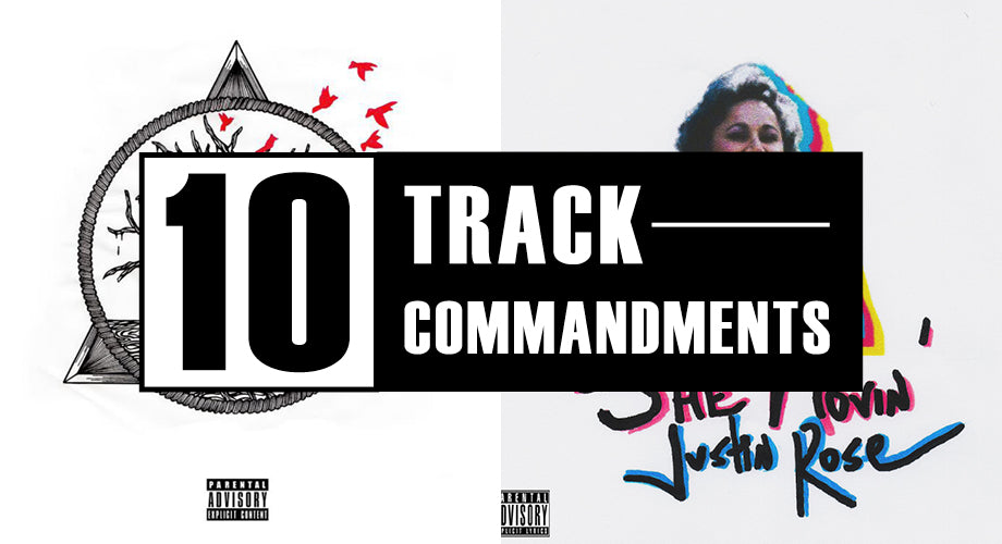10 TRACK COMMANDMENTS, VOL. 8 :: Shit You Shouldn't Sleep On