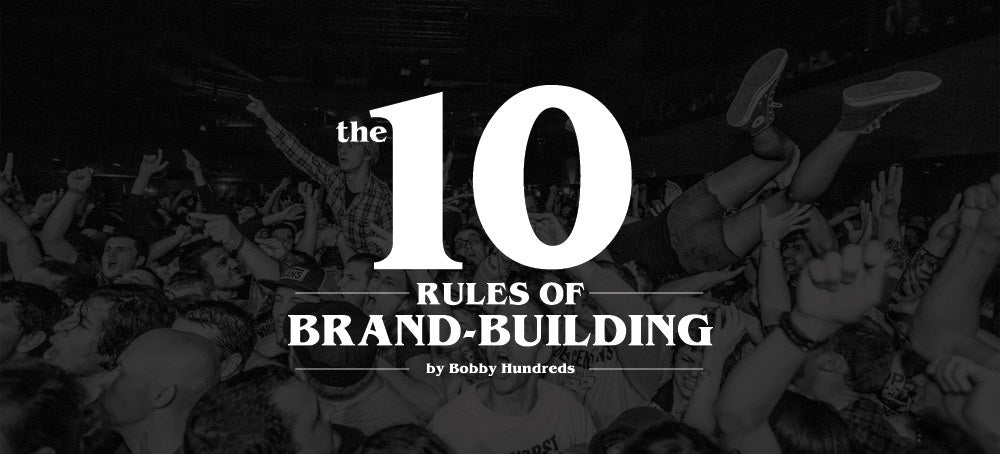 THE 10 RULES OF BRAND-BUILDING.