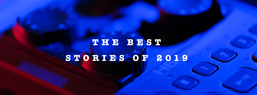 LETTER FROM THE EDITOR :: The Best Stories of 2019