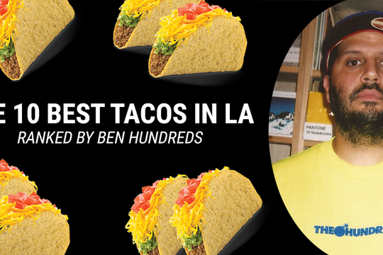 Ben Hundreds Ranks the Top Ten #1 Best Tacos in LA