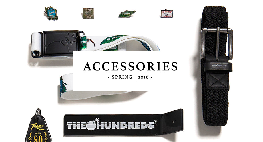 Available Now :: The Hundreds Spring 2016 Accessories