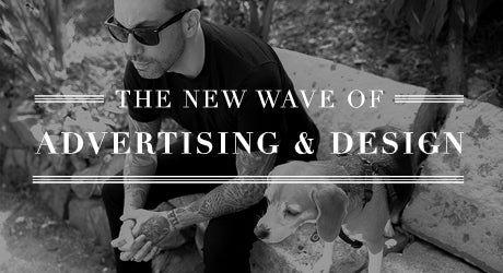 The New Wave of Advertising and Design :: Meet 4 Modern Day Creatives