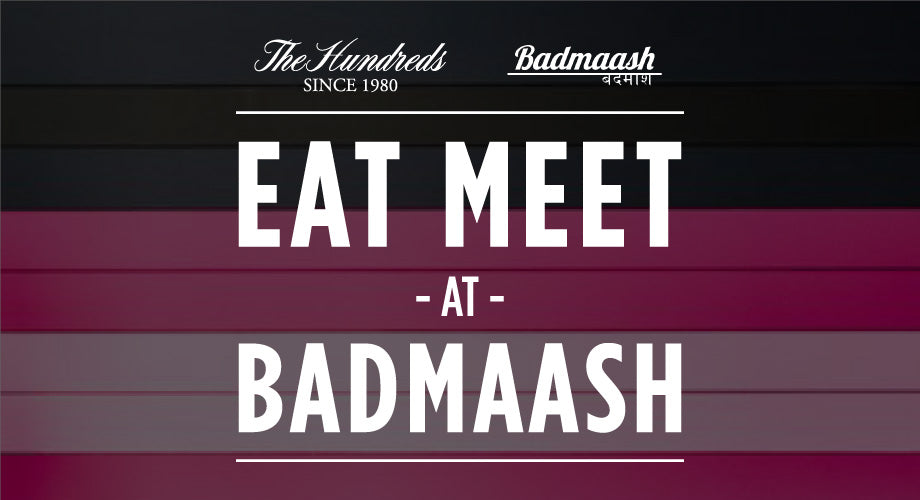 Thursday, April 14 :: The Hundreds Eat Meet @ Badmaash