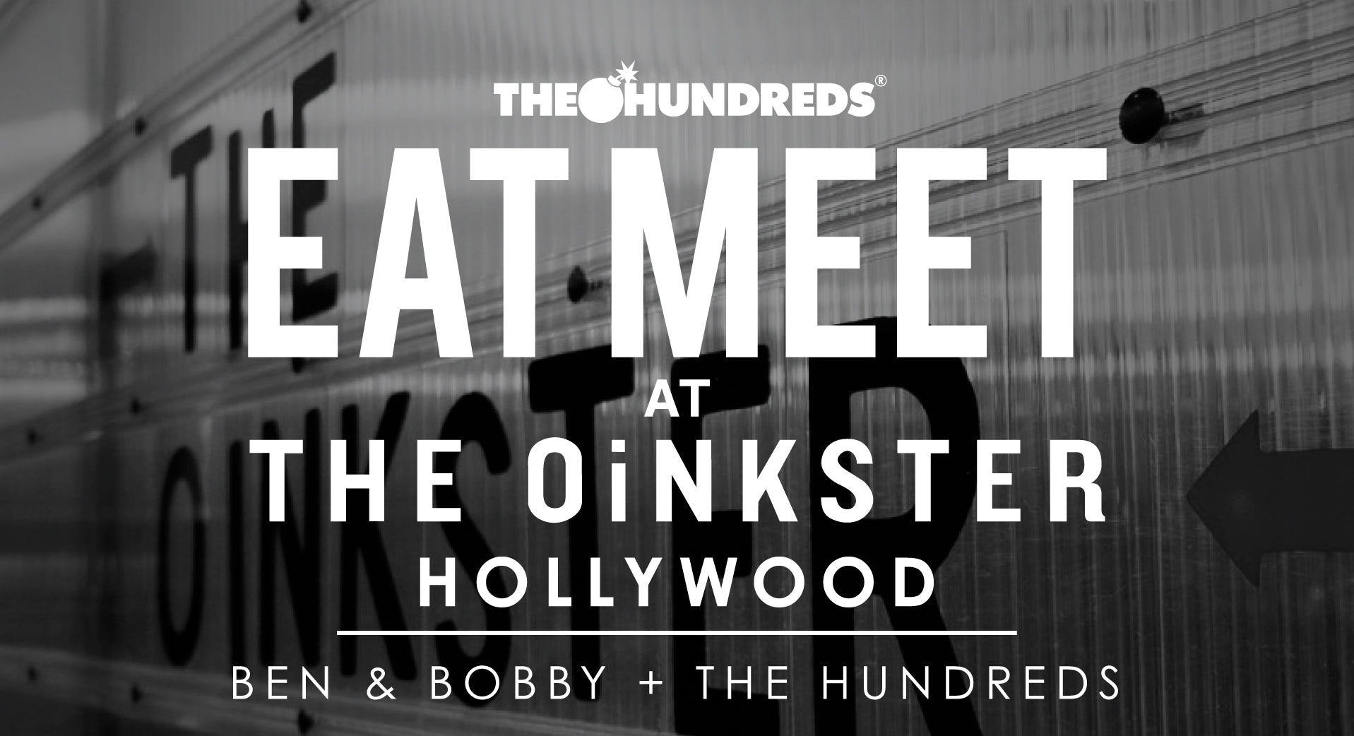 Buy Tickets Now for #TheHundredsEatMeet at The Oinkster, Tuesday 4/14