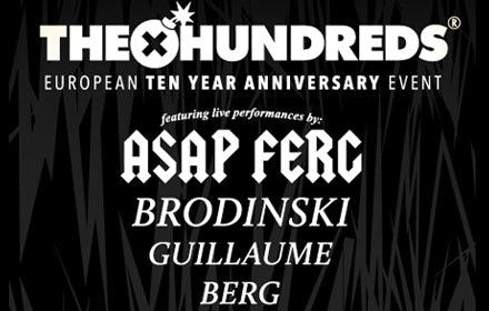 THE HUNDREDS EUROPEAN 10TH ANNIVERSARY EVENT