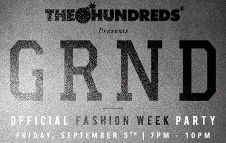 OUR OFFICIAL FASHION WEEK PARTY AT GRND IS TONIGHT