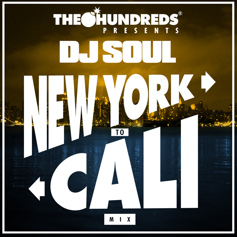 THE HUNDREDS PRESENTS DJ SOUL : NEW YORK TO CALI MIX