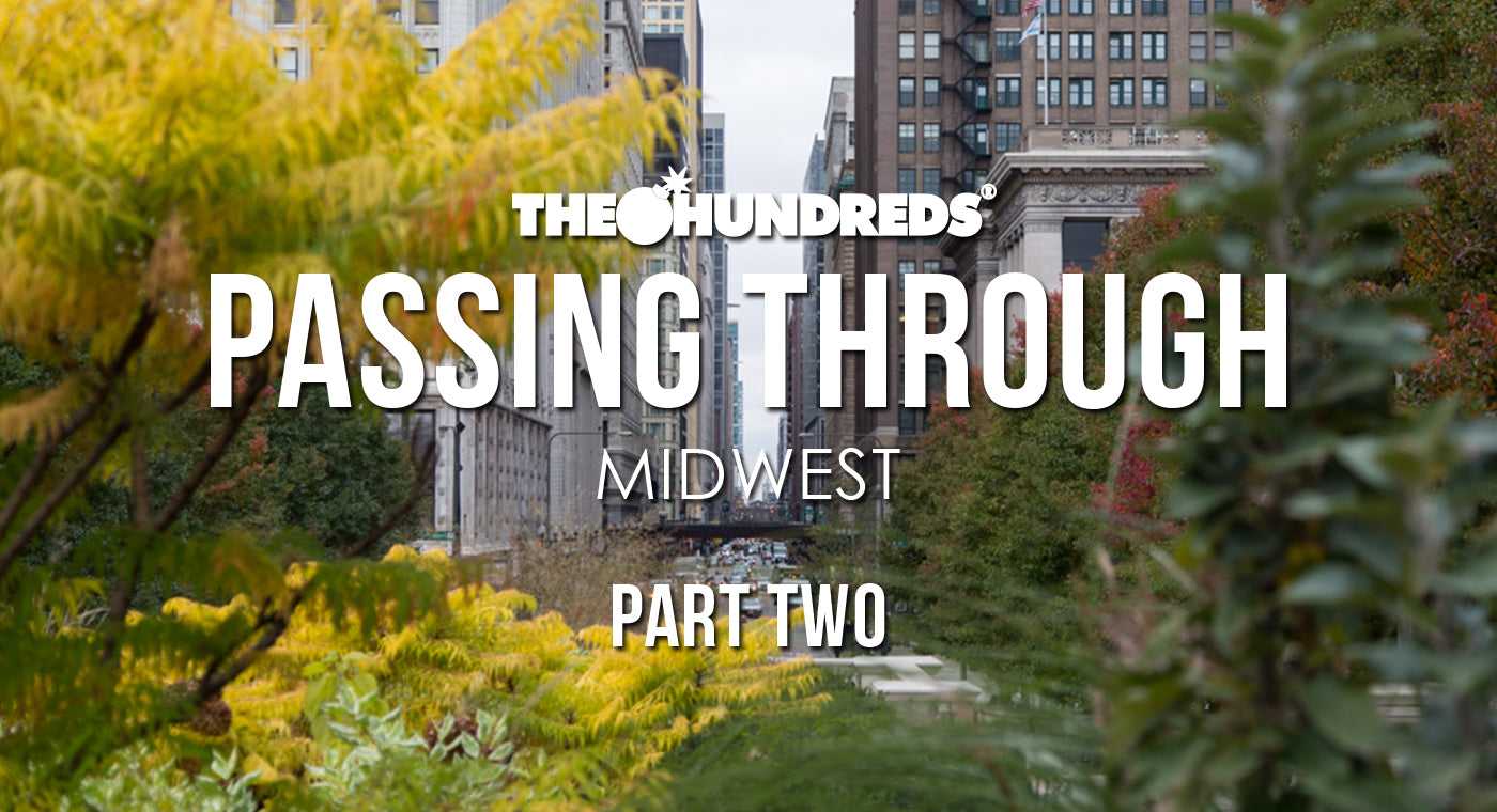 THE HUNDREDS X MIDWEST :: PASSING THROUGH, PART 2