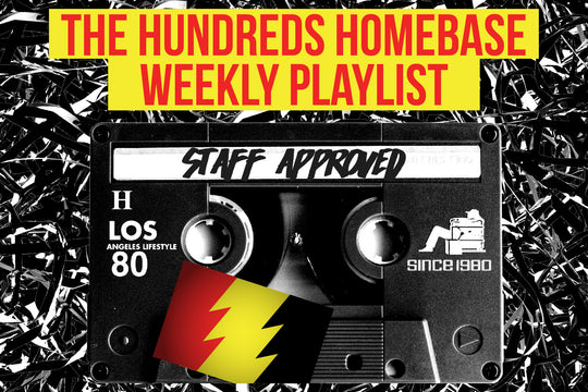Staff Approved :: The Hundreds Homebase Weekly Playlist (10.28.16)