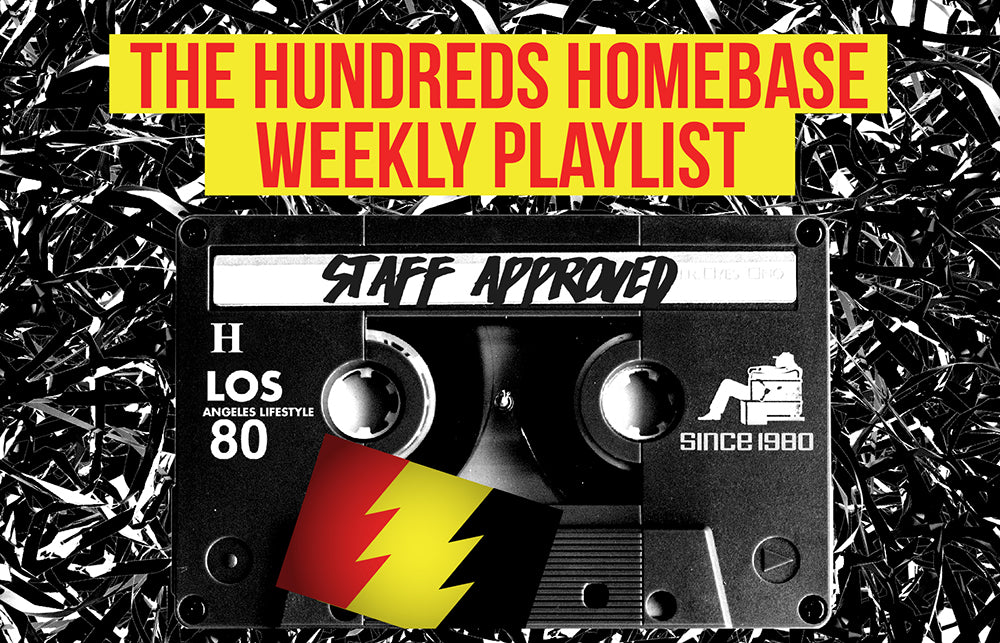 Staff Approved :: The Hundreds Homebase Weekly Playlist (11.18.16)