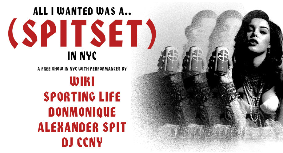 SPITSET in NYC Tonight :: Wiki, Sporting Life, DonMonique, Alexander Spit