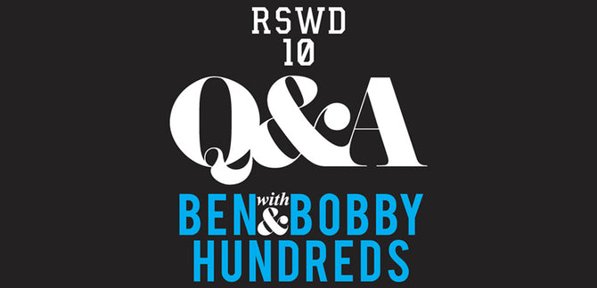 RSVP for Ben & Bobby Hundreds' Q&A at RSWD