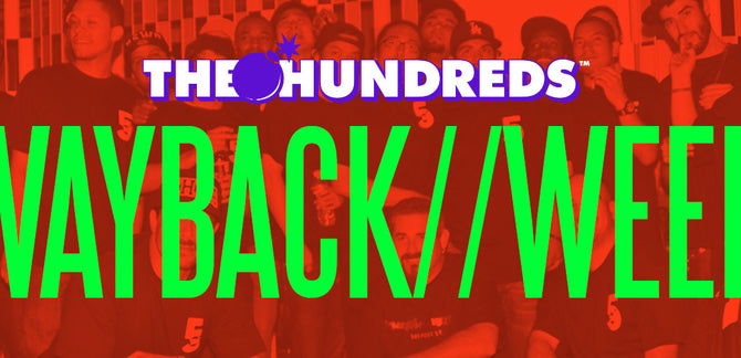 Wayback Week :: A Brief Tour of The Hundreds' History