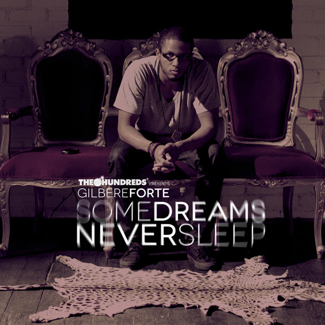 "THE HUNDREDS PRESENTS : GILBERE FORTE ""SOME DREAMS NEVER SLEEP"""