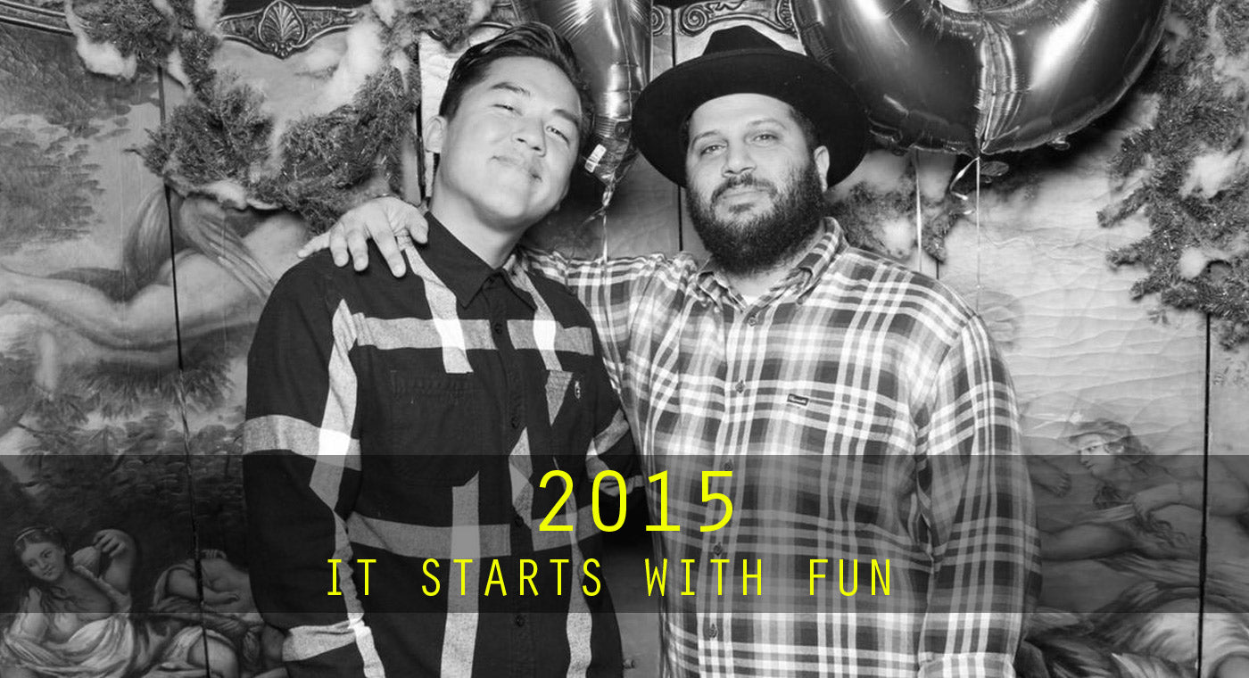 2015 :: IT STARTS WITH FUN