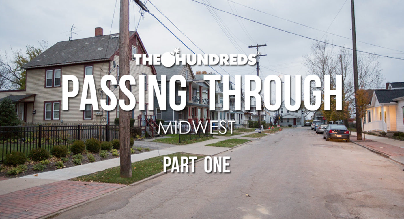 THE HUNDREDS X MIDWEST :: PASSING THROUGH, PART 1