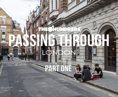 THE HUNDREDS X LONDON :: PASSING THROUGH