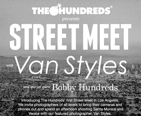 THE HUNDREDS PRESENTS :: #STREETMEET WITH VAN STYLES