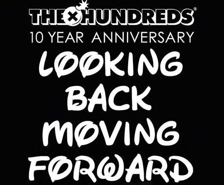 THE X HUNDREDS :: LOOKING BACK // MOVING FORWARD