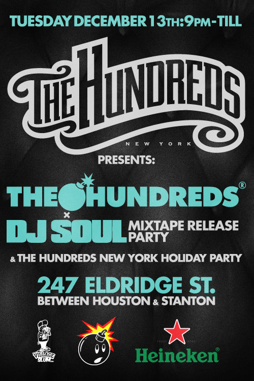 THE HUNDREDS X DJ SOUL MIXTAPE RELEASE PARTY