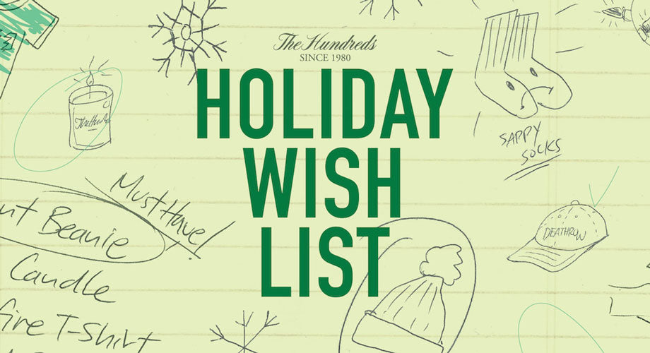 'Tis The Season :: The Hundreds Holiday Wishlist is LIVE