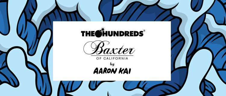 The Hundreds X Baxter of California by Aaron Kai