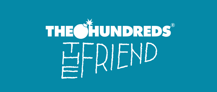 The Hundreds X The Friend