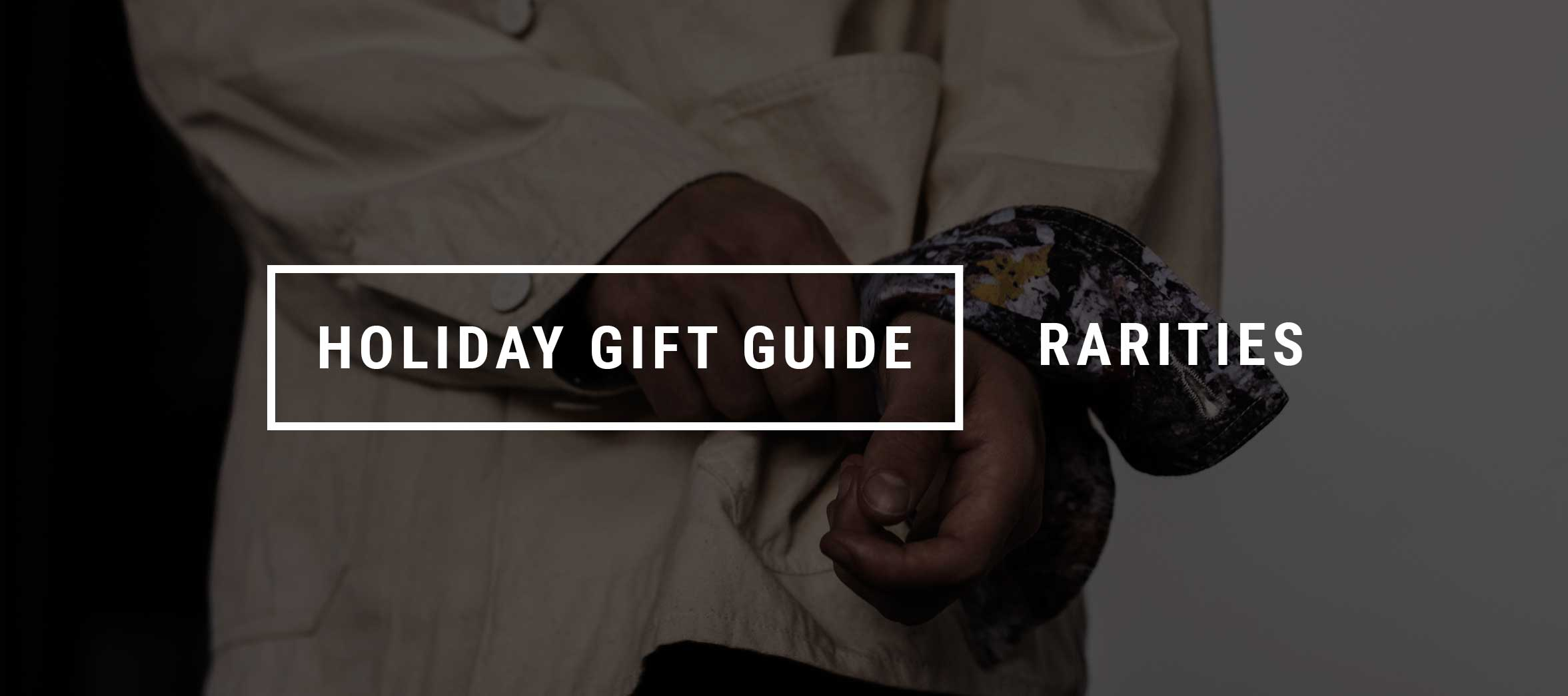 Gift Guide - Rarities