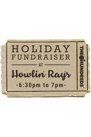 The Hundreds & Howlin' Ray's Holiday Fundraiser :: 12/19 6:30-7pm