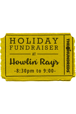 The Hundreds & Howlin' Ray's Holiday Fundraiser :: 12/19 8:30-9pm
