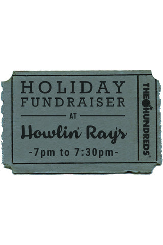 The Hundreds & Howlin' Ray's Holiday Fundraiser :: 12/19 7-7:30pm