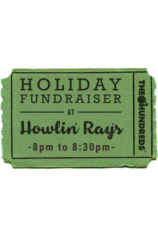 The Hundreds & Howlin' Ray's Holiday Fundraiser :: 12/19 8-8:30pm