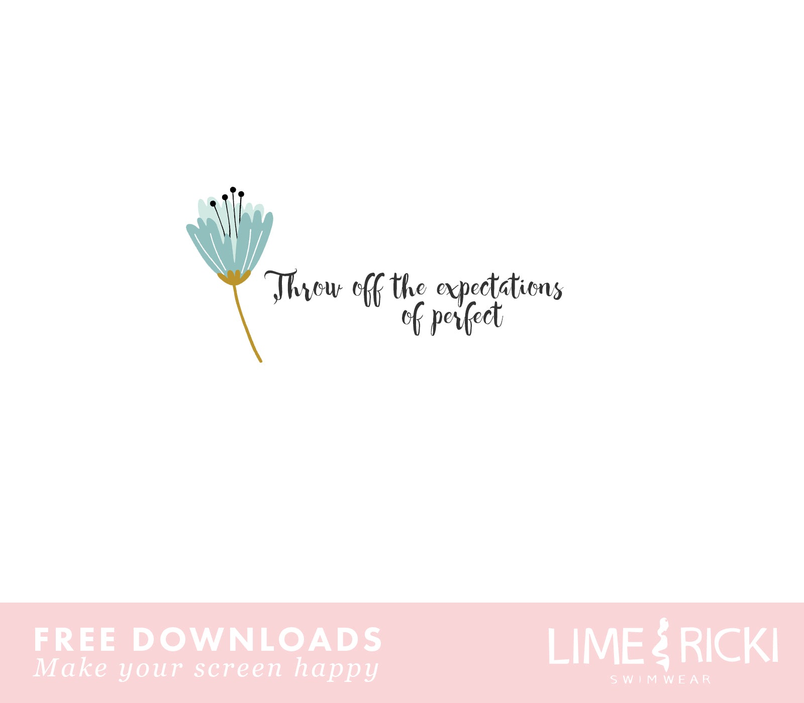 Live empowered with Lime Ricki no. 5. Love these quotes and free downloads!