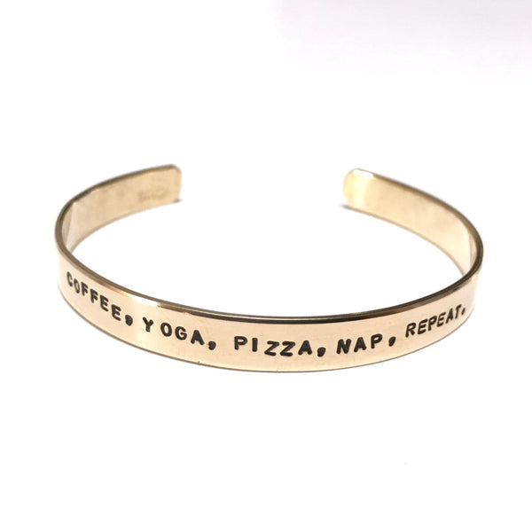 Coffee, Yoga, Pizza, Nap, Repeat | Stamped Cuff-Cuff-Drishti Handmade