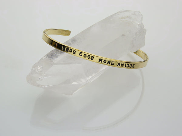 Less Egos More Amigos | Hand Stamped Cuff