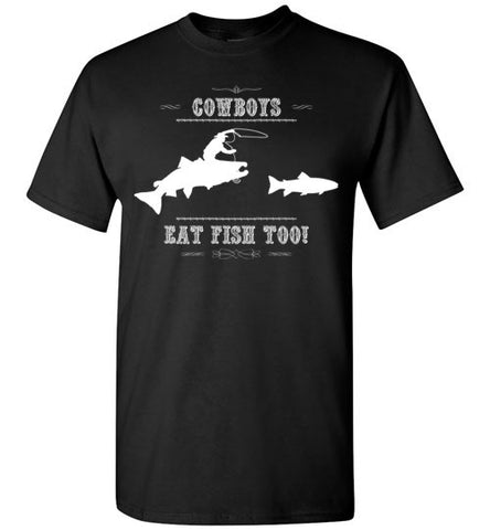 03010101 Cowboys Eat Fish Too! T-Shirt