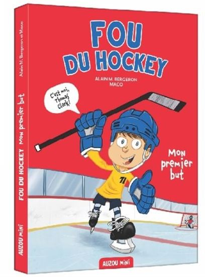 Fou du hockey T01 - Mon premier but