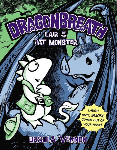 Dragonbreath T04 - Lair of the bat monster