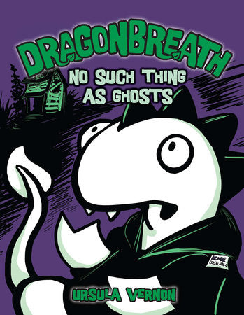 Dragonbreath T05 - No such thing as ghosts