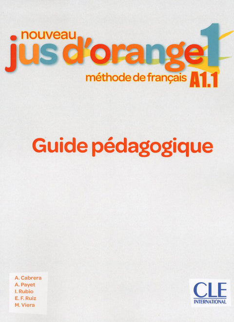 Jus d'orange 1 - Guide pédagogique - Niveau A1.1