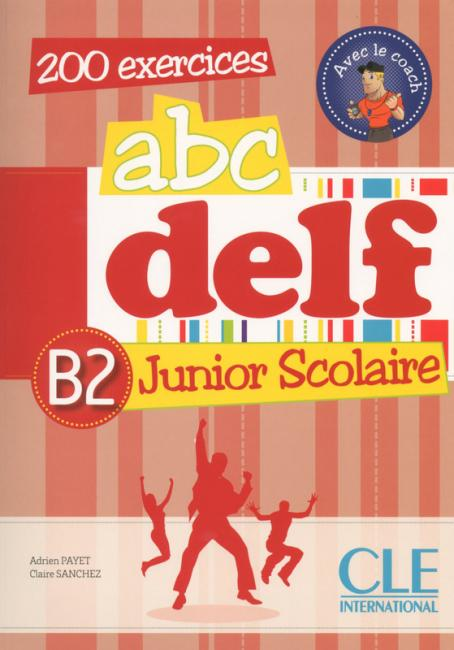 abc delf  B2 Junior scolaire - Livre + CD