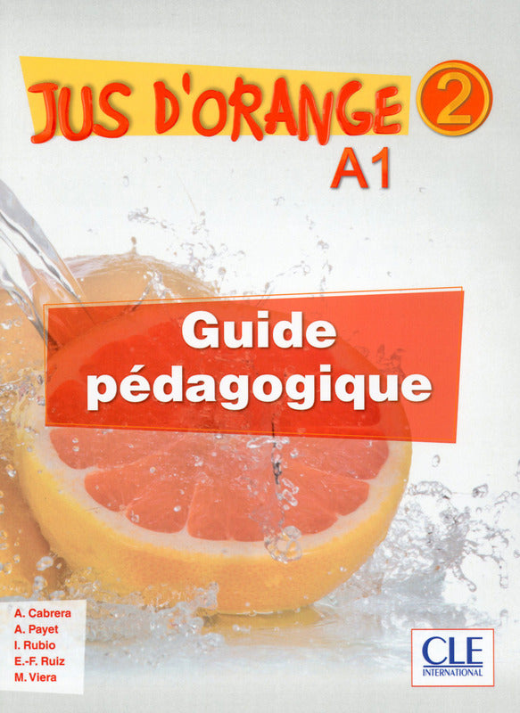 Jus d'orange 2 - Guide pédagogique - Niveau A1