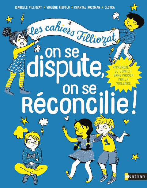 Les cahiers Filliozat - On se dispute, on se réconcilie!