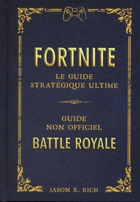 Fortnite  - Le guide stratégique ultime